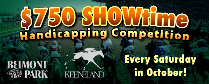 $750 SHOWTime Handicapping Competition
